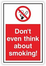 1x DON'T EVEN THINK ABOUT SMOKING ! Warning Sticker for Restaurant Home Door Car