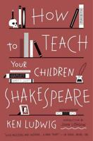 HOW TO TEACH YOUR CHILDREN SHAKESPEARE  (0307951502) NEW
