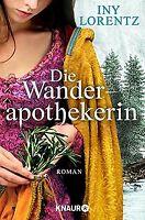 Die Wanderapothekerin: Roman von Lorentz, Iny | Buch | Zustand gut