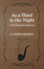 NEW As a Thief in the Night (A Dr Thorndyke Mystery) by R. Austin Freeman