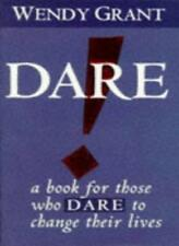 Dare!: A Book for Those Who Dare to Change Their Lives,Wendy Grant