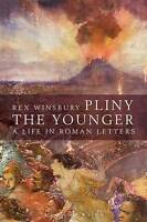 NEW Pliny the Younger: A Life in Roman Letters by Rex Winsbury