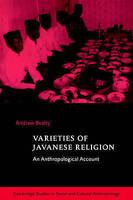 Varieties of Javanese Religion: An Anthropological Account (Cambridge Studies in