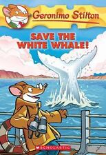Save the White Whale! (Geronimo Stilton, No. 45) Stilton, Geronimo Paperback Us
