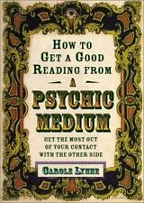 How to Get a Good Reading from a Psychic Medium: Get the Most Out of Your Contac