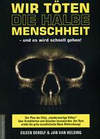 Wir töten die halbe Menschheit (Buch) Eileen DeRolf, Jan van Helsing