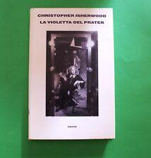 La violetta del Prater - Christopher Isherwood - Einaudi 1994