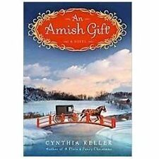 An Amish Gift : A Novel by Cynthia Keller (2012, Hardcover)