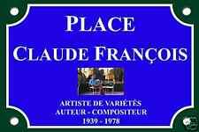 PLAQUE de RUE Place Claude FRANCOIS 30X20cm ALU NEUF