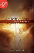 Supernatural Power Of The Believer: By UEBERT ANGEL