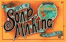Art of Soap Making (Harrowsmith Contemporary Prime