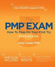 NEW The PMP Exam: How to Pass on Your First Try, Fifth Edition by Andy Crowe