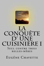 Eugene Chavette (books-G-Ph Ballin-Edition): La Conquete d' une Cuisiniere I...