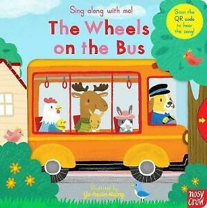 The Wheels on the Bus Sing Along With Me! By Yu-hsuan Huang Hard Back Kids Book