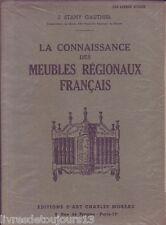 La Connaissance Des Meubles Régionaux Francais - Stany Gauthier, J.