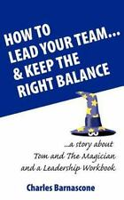 How to Lead Your Team and Keep the Right Balance by Christine Ann Searancke...