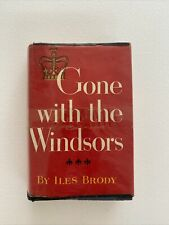 Gone With The Windsors , Iles Brody 1953 First Edition Hcdj Winston Publisher