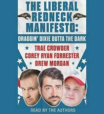 The Liberal Redneck Manifesto: Draggin' Dixie Outta the Dark, Morgan, Drew, Forr