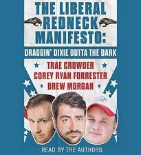 The Liberal Redneck's Manifesto : Draggin' Dixie Outta the Dark by...