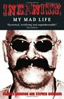 INSANITY: MY MAD LIFE By Charlie Bronson & Stephen Richards **Mint Condition**