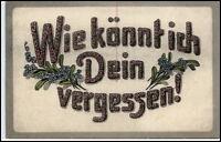 """Liebe & Romantik um 1910 Schrift Spruch Vers """"Wie könnt ich Dein vergessen"""""""