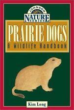 Prairie Dogs: A Wildlife Handbook (Johnson Nature)