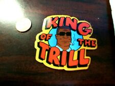 KING OF THE TRILL GLOSSY Sticker / Decal Skateboard Laptop phone Stickers NEW