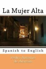La Mujer Alta : Spanish to English by Nik Marcel and Pedro de Alarcón (2013,...