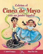 Celebra Cinco De Mayo Con Un Jarabe Tapatio / Celebrate Cinco De Mayo-ExLibrary
