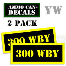 300 WBY Ammo Can Box Decal Sticker bullet ARMY Gun safety Hunting 2 pack YW