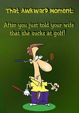 Magnet HUMOR That Awkward Moment You've Told Your Wife Sucks at Golf