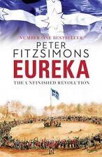 EUREKA : THE UNFINISHED REVOLUTION - Peter Fitzsimons NEW Paperback FREE P&H Aus