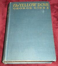 The Yellow Dove George Gibbs 1915 Hardcover World War I Espioage Wwi Germany
