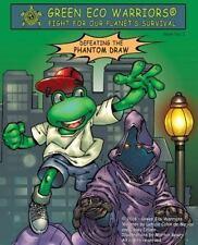 Green Eco Warriors : Defeating the Phantom Draw by Leticia Colon de Mejias...