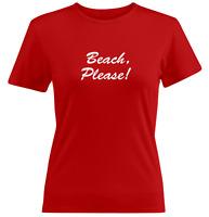 Beach Please Tee Juniors Girls Women Teen T-Shirt Gift Print Funny Shirts Beach