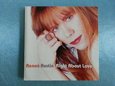 """RENEE  AUSTIN           """"RIGHT  ABOUT  LOVE""""         CD / USED"""