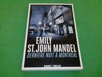 Emily St John Mandel - Dernière nuit à Montréal - Rivages/Thriller