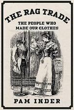 The Rag Trade: The People Who Made Our Clothes, Inder, Pam | Paperback Book | 97
