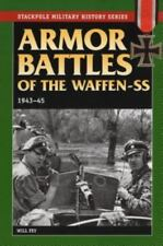 Stackpole Military History: Armor Battles of the Waffen-SS, 1943-45 by Will Fey