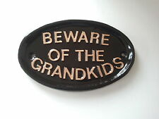 Beware Of The Grandkids ,SZ2, HOUSE SIGN ,FUNNY SIGN,FATHERS DAY