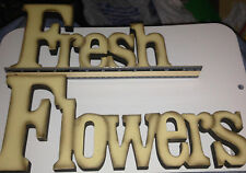 "Fresh Flowers Sign - Rustic Sign 14"" x 6"" x 3/4"" 10.5"" x 6"" x 3/4"""
