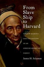 From Slave Ship to Harvard: Yarrow Mamout and the History of an Africa-ExLibrary