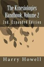The Kinesiologies Handbook, Volume 2: 2nd, Expanded Edition, Howell DSc, Dr Harr