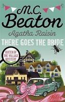 (Good)-Agatha Raisin: There Goes The Bride (Paperback)-Beaton, M.C.-1472121449