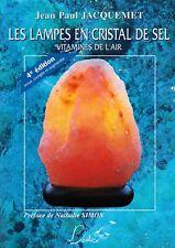 LES LAMPES EN CRISTAL DE SEL DE JEAN-PAUL JACQUEMET ED. DELIVER 2001