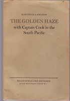THE GOLDEN HAZE : WITH CAPTAIN COOK IN THE SOUTH PACIFIC - CAMERON proof copy bl