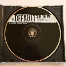 Count on Me by Default 2005 TVT Records Single Promo CD 1 track 3 Versions