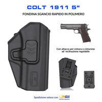 """Fondina in Polimero per Colt 1911 5"""" sgancio rapido cintura polizia militare"""