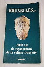 BRUXELLES 1000 ANS DE RAYONEMENT DE LA CULTURE FRANCAISE ILLUSTRE 1979 BELGIQUE