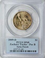 2009-D PRESIDENT ZACHARY TAYLOR $1 POSITION B SATIN PCGS SP68 (Blue Label)